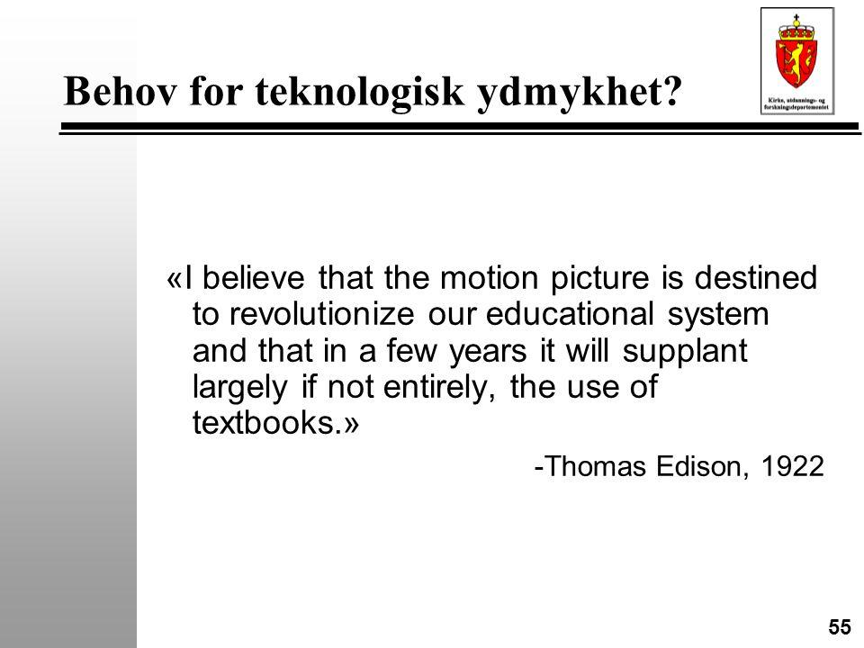 55 Behov for teknologisk ydmykhet.