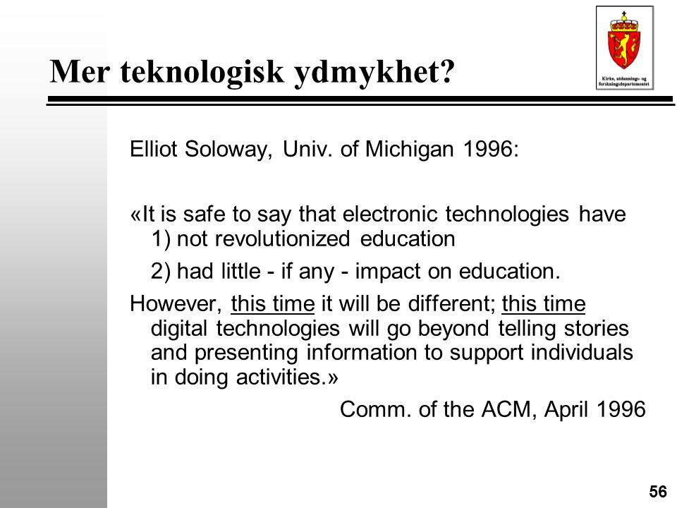 56 Mer teknologisk ydmykhet. Elliot Soloway, Univ.