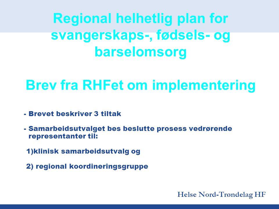 Helse Nord-Trøndelag HF - Brevet beskriver 3 tiltak - Samarbeidsutvalget bes beslutte prosess vedrørende representanter til: 1)klinisk samarbeidsutval