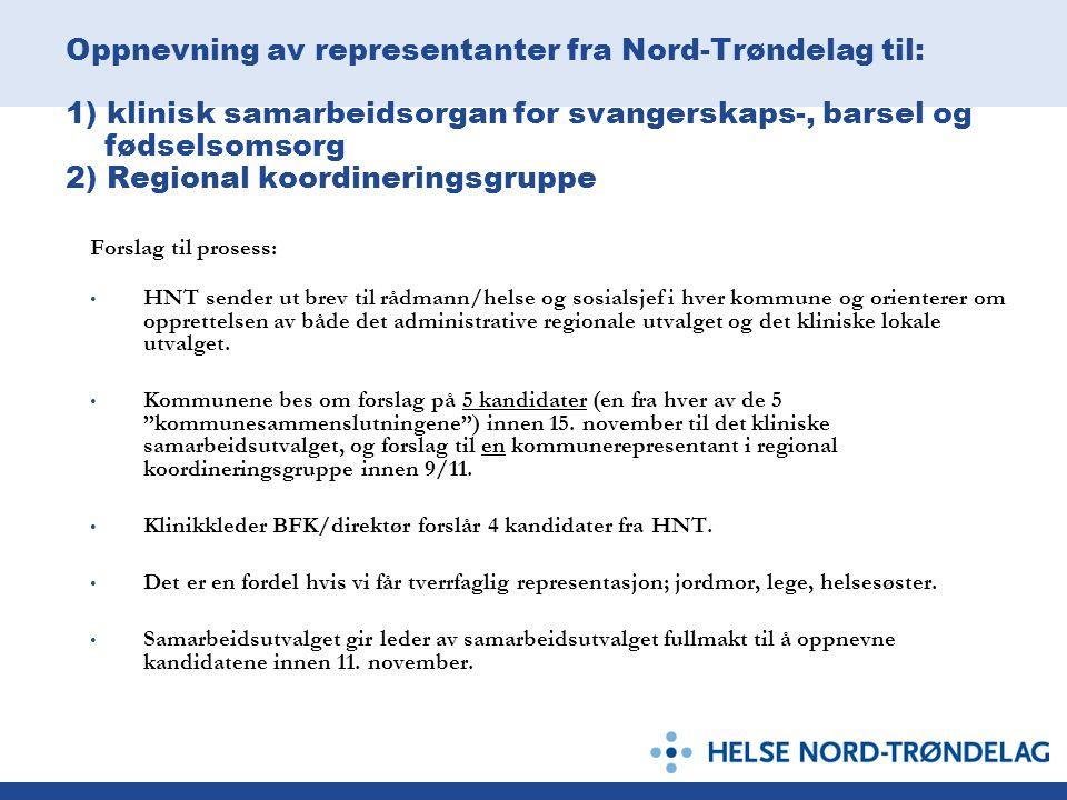 Oppnevning av representanter fra Nord-Trøndelag til: 1) klinisk samarbeidsorgan for svangerskaps-, barsel og fødselsomsorg 2) Regional koordineringsgr