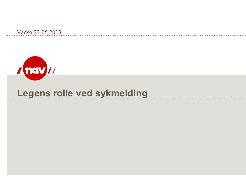 Legens rolle ved sykmelding Vadsø 23.05.2013