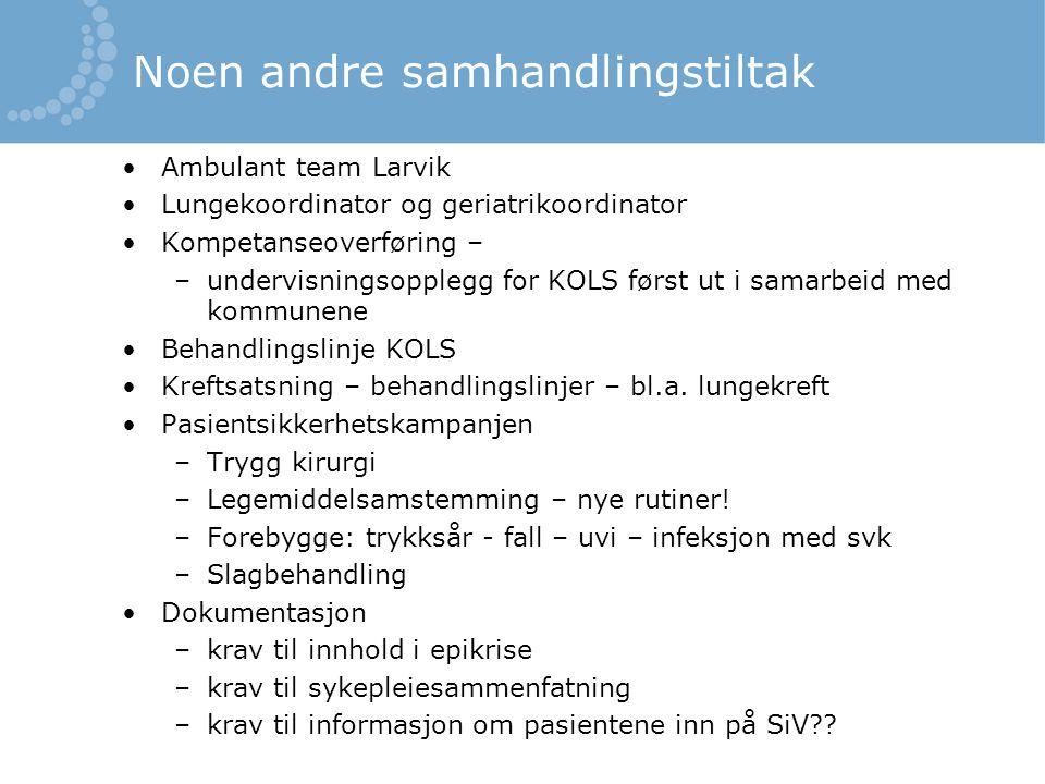 Noen andre samhandlingstiltak •Ambulant team Larvik •Lungekoordinator og geriatrikoordinator •Kompetanseoverføring – –undervisningsopplegg for KOLS fø