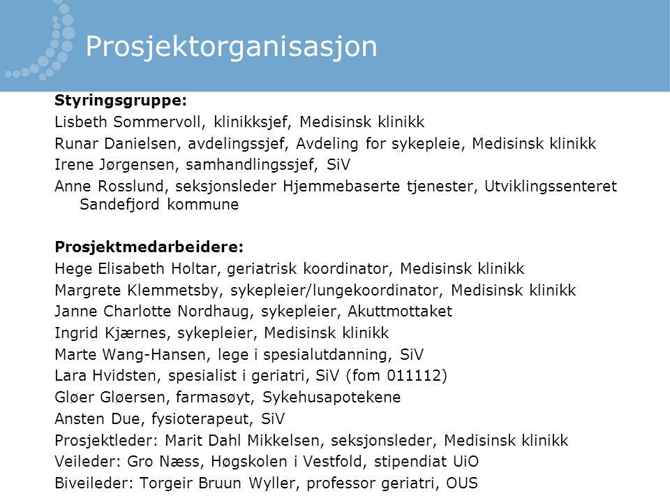 Prosjektorganisasjon Styringsgruppe: Lisbeth Sommervoll, klinikksjef, Medisinsk klinikk Runar Danielsen, avdelingssjef, Avdeling for sykepleie, Medisi