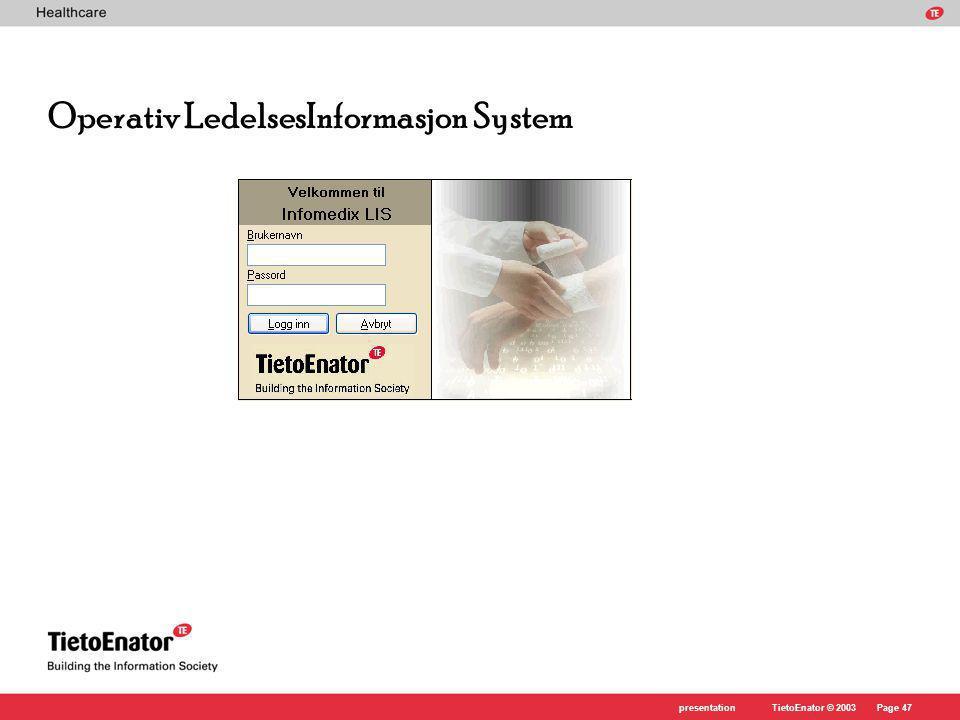 TietoEnator © 2003presentationPage 47 Operativ LedelsesInformasjon System