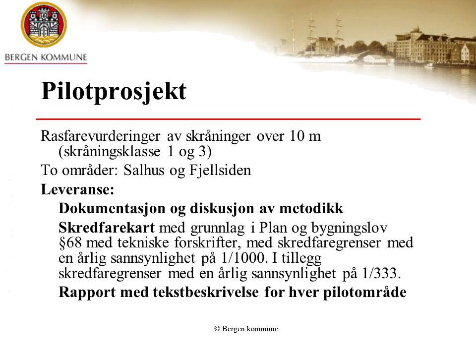 Pilotprosjekt Rasfarevurderinger av skråninger over 10 m (skråningsklasse 1 og 3) To områder: Salhus og Fjellsiden Leveranse: Dokumentasjon og diskusj