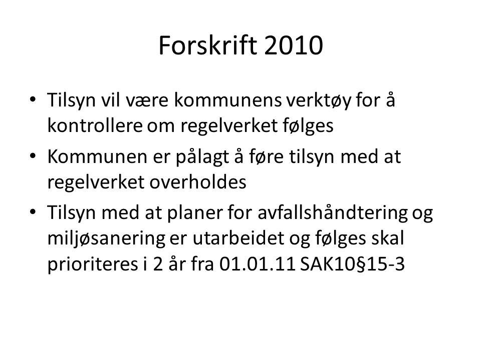 Forskrift 2010 • Tilsyn vil være kommunens verktøy for å kontrollere om regelverket følges • Kommunen er pålagt å føre tilsyn med at regelverket overh