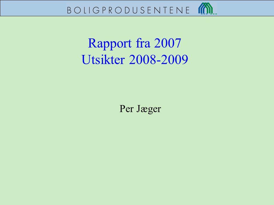 Rapport fra 2007 Utsikter 2008-2009 Per Jæger