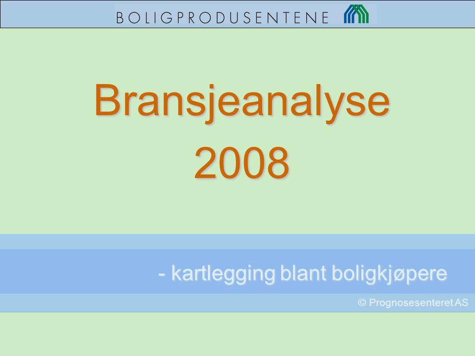 Bransjeanalyse2008 © Prognosesenteret AS - kartlegging blant boligkjøpere