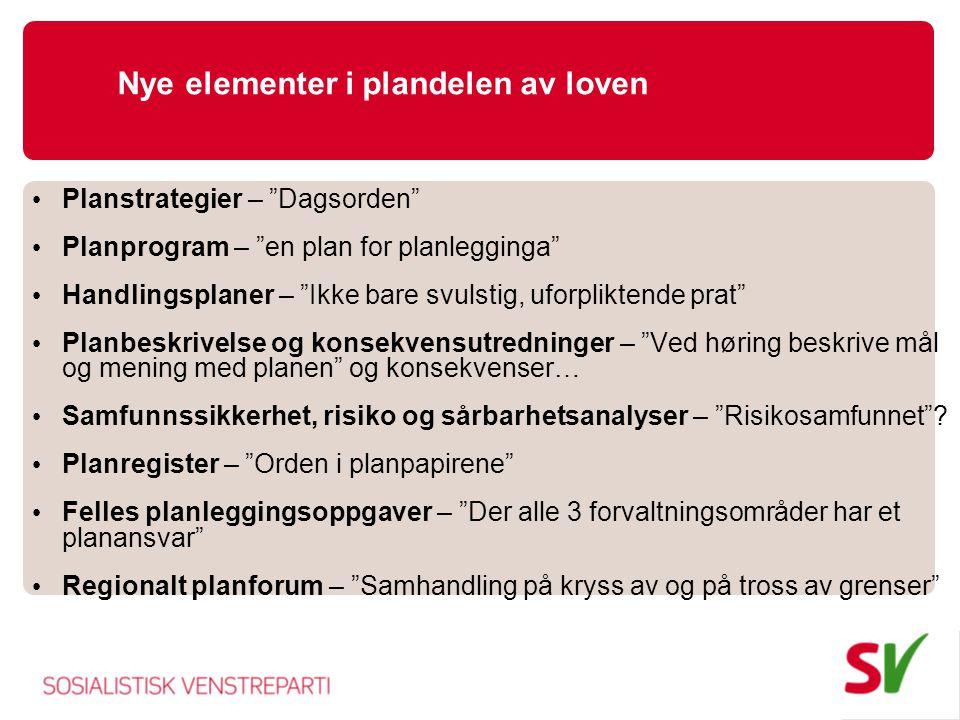 """Nye elementer i plandelen av loven • Planstrategier – """"Dagsorden"""" • Planprogram – """"en plan for planlegginga"""" • Handlingsplaner – """"Ikke bare svulstig,"""