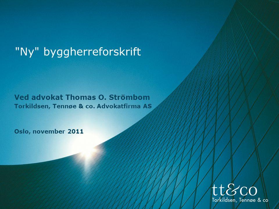 Ny byggherreforskrift Ved advokat Thomas O.Strömbom Torkildsen, Tennøe & co.