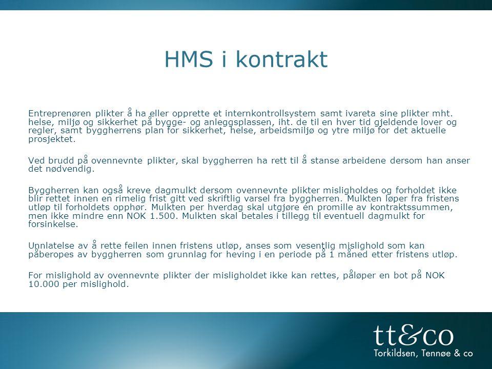 HMS i kontrakt Entreprenøren plikter å ha eller opprette et internkontrollsystem samt ivareta sine plikter mht.