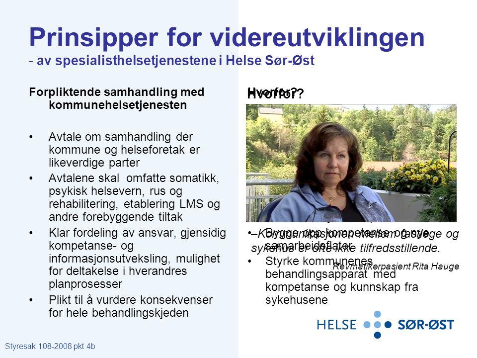 Prinsipper for videreutviklingen - av spesialisthelsetjenestene i Helse Sør-Øst Forpliktende samhandling med kommunehelsetjenesten •Avtale om samhandl