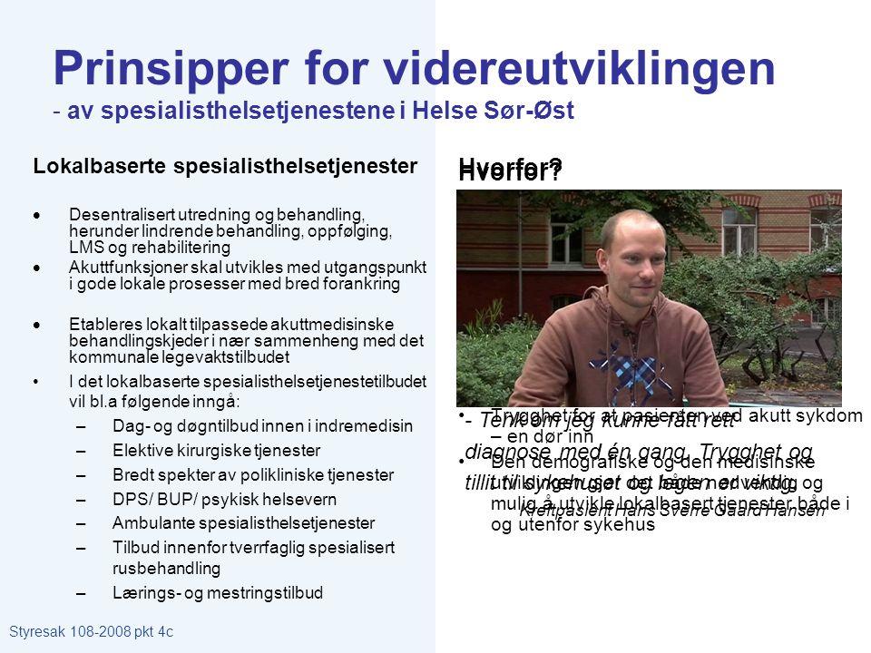 Prinsipper for videreutviklingen - av spesialisthelsetjenestene i Helse Sør-Øst Lokalbaserte spesialisthelsetjenester  Desentralisert utredning og be