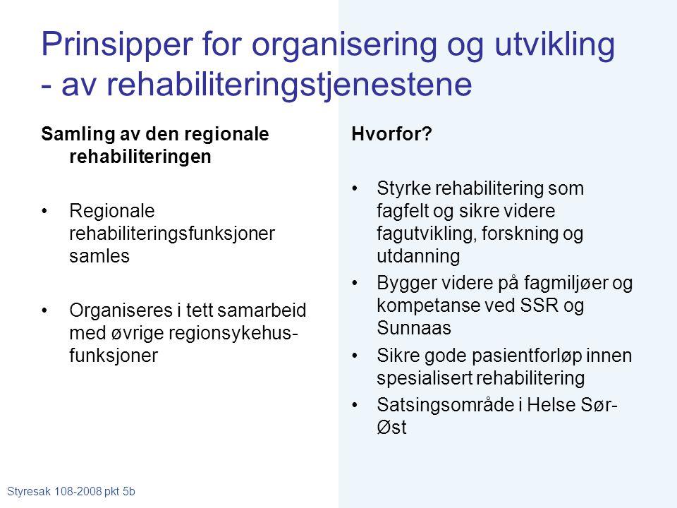 Prinsipper for organisering og utvikling - av rehabiliteringstjenestene Samling av den regionale rehabiliteringen •Regionale rehabiliteringsfunksjoner