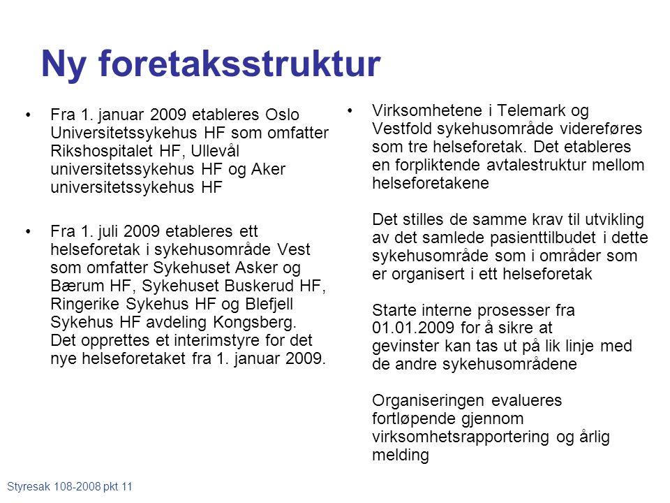 Ny foretaksstruktur •Fra 1. januar 2009 etableres Oslo Universitetssykehus HF som omfatter Rikshospitalet HF, Ullevål universitetssykehus HF og Aker u