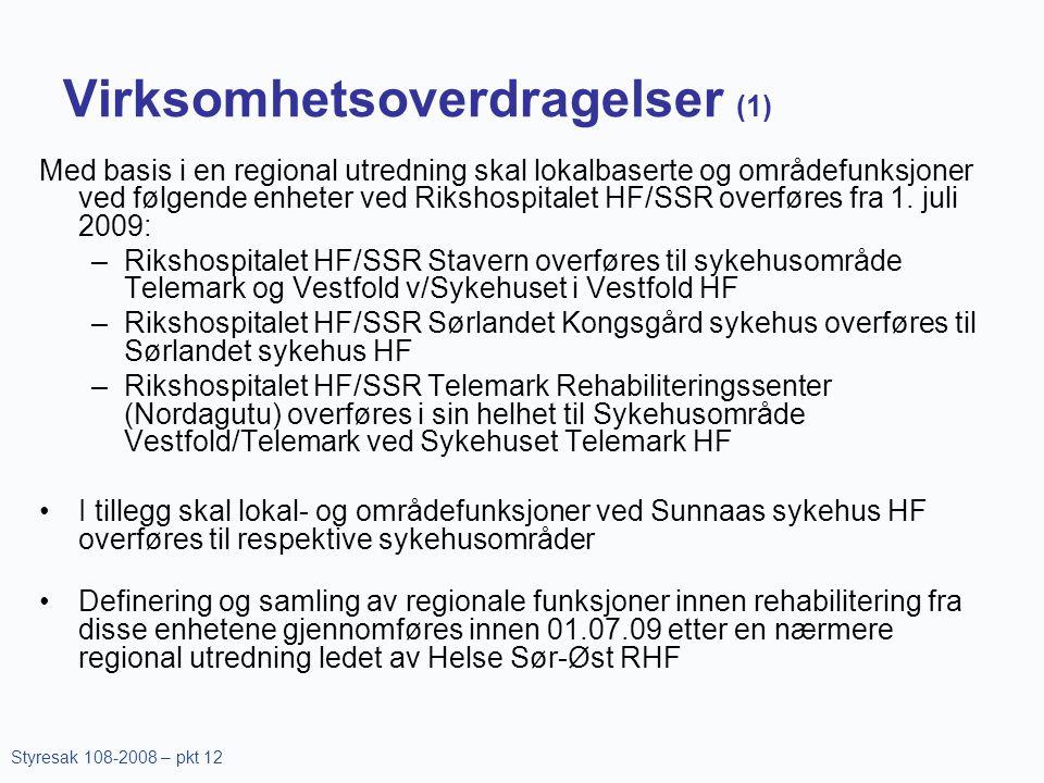 Virksomhetsoverdragelser (1) Med basis i en regional utredning skal lokalbaserte og områdefunksjoner ved følgende enheter ved Rikshospitalet HF/SSR ov