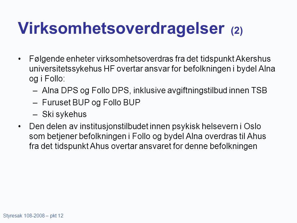 Virksomhetsoverdragelser (2) •Følgende enheter virksomhetsoverdras fra det tidspunkt Akershus universitetssykehus HF overtar ansvar for befolkningen i