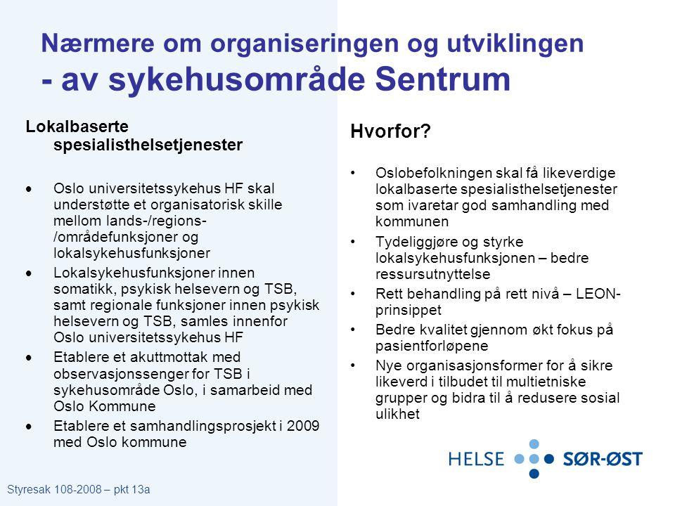 Nærmere om organiseringen og utviklingen - av sykehusområde Sentrum Lokalbaserte spesialisthelsetjenester  Oslo universitetssykehus HF skal understøt