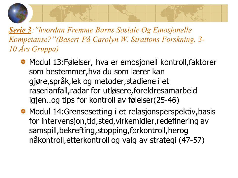 Serie 3: hvordan Fremme Barns Sosiale Og Emosjonelle Kompetanse? (Basert På Carolyn W.