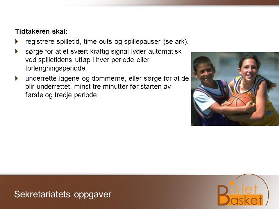 Sekretariatets oppgaver Tidtakeren skal:  registrere spilletid, time-outs og spillepauser (se ark).