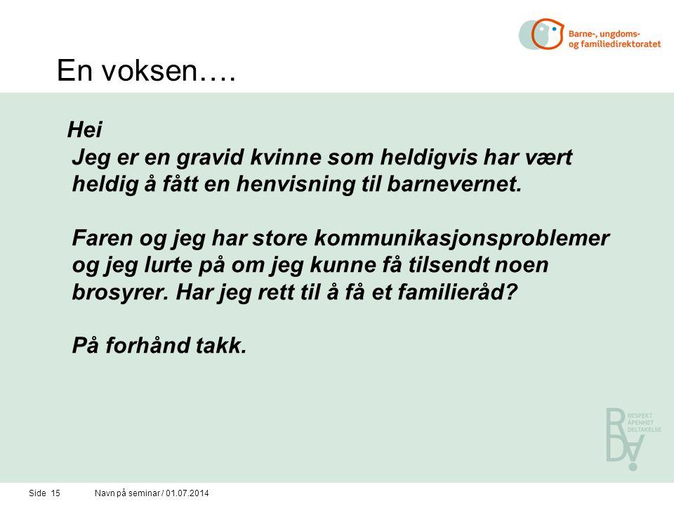 Side 15Navn på seminar / 01.07.2014 En voksen….