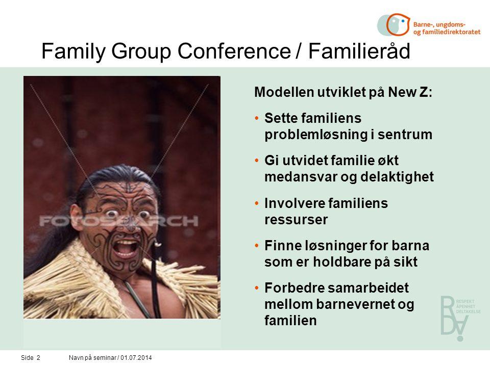 Side 2Navn på seminar / 01.07.2014 Family Group Conference / Familieråd Modellen utviklet på New Z: •Sette familiens problemløsning i sentrum •Gi utvi