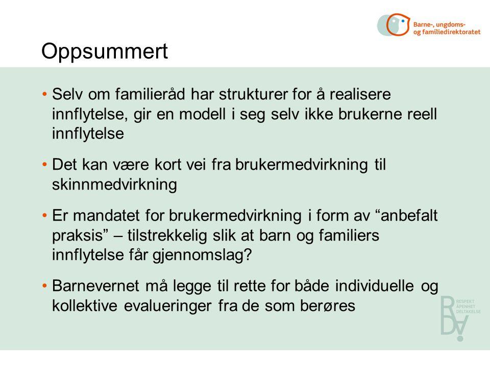 Oppsummert •Selv om familieråd har strukturer for å realisere innflytelse, gir en modell i seg selv ikke brukerne reell innflytelse •Det kan være kort