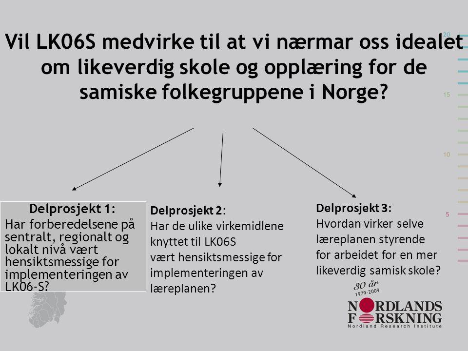 Vil LK06S medvirke til at vi nærmar oss idealet om likeverdig skole og opplæring for de samiske folkegruppene i Norge? Delprosjekt 1: Har forberedelse