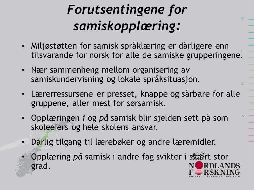 Forutsentingene for samiskopplæring : • Miljøstøtten for samisk språklæring er dårligere enn tilsvarande for norsk for alle de samiske grupperingene.