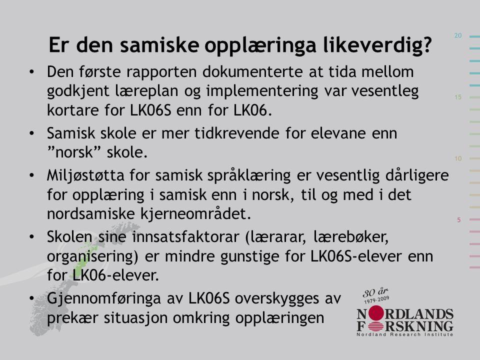Er den samiske opplæringa likeverdig? • Den første rapporten dokumenterte at tida mellom godkjent læreplan og implementering var vesentleg kortare for