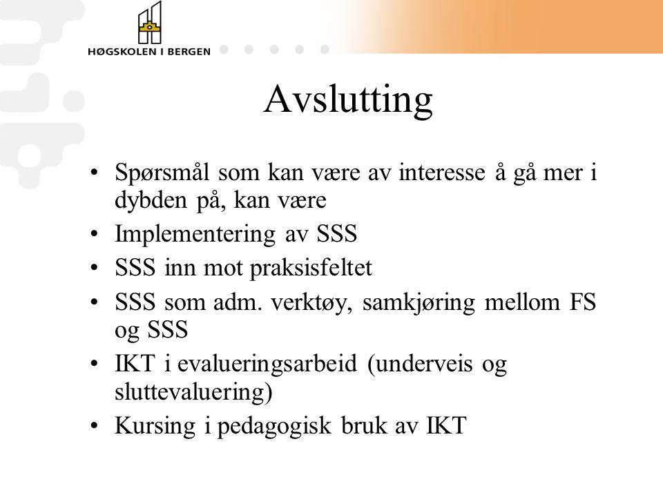 Avslutting •Spørsmål som kan være av interesse å gå mer i dybden på, kan være •Implementering av SSS •SSS inn mot praksisfeltet •SSS som adm.