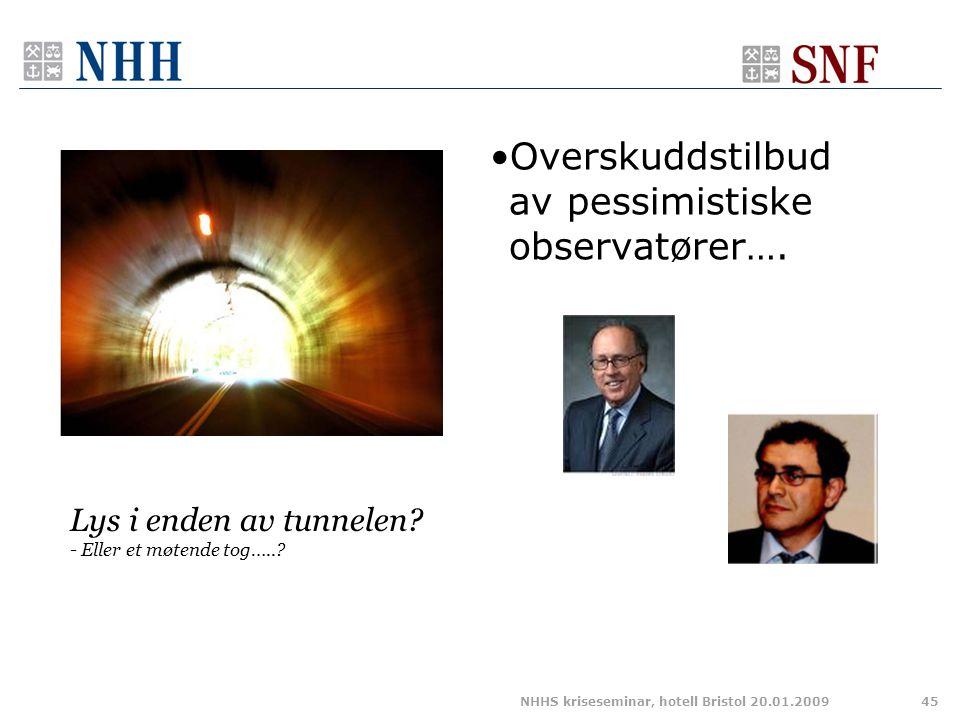 •Overskuddstilbud av pessimistiske observatører….