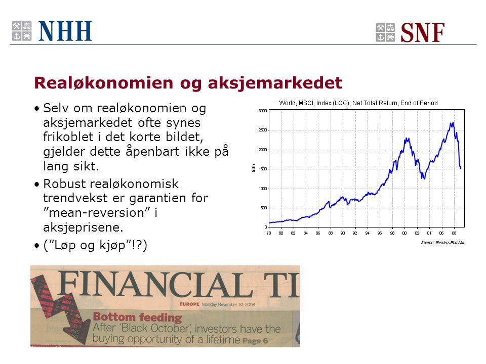 Realøkonomien og aksjemarkedet •Selv om realøkonomien og aksjemarkedet ofte synes frikoblet i det korte bildet, gjelder dette åpenbart ikke på lang sikt.