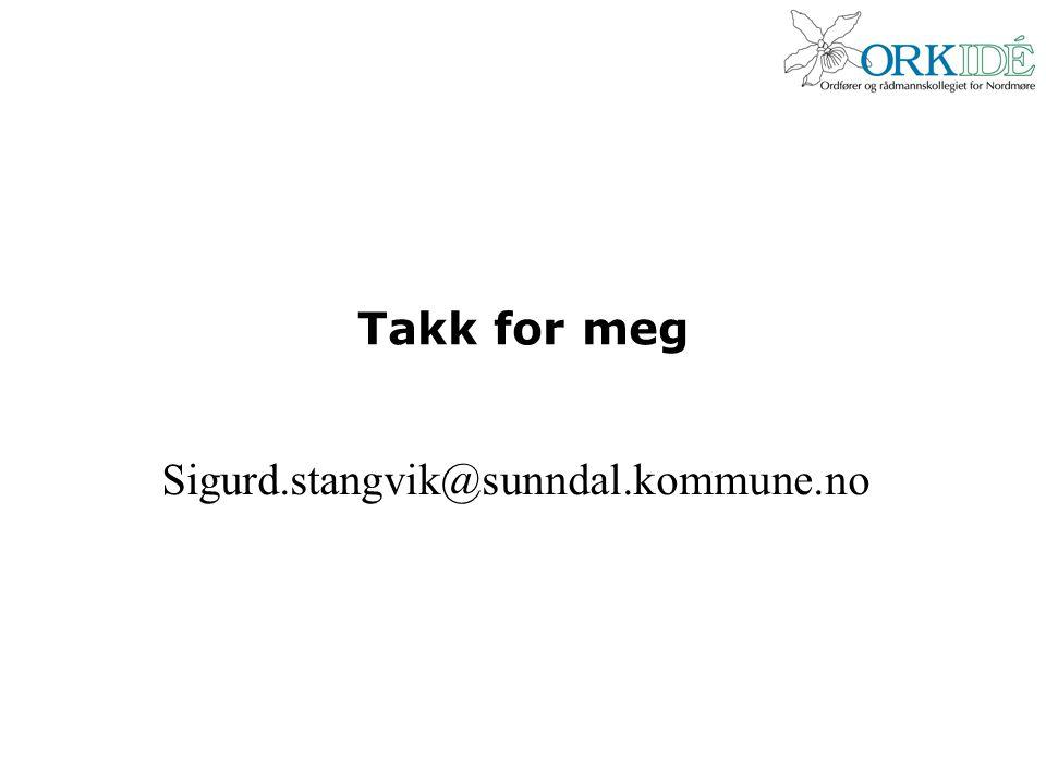Takk for meg Sigurd.stangvik@sunndal.kommune.no