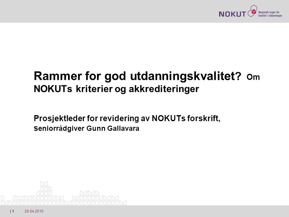 | 1 Rammer for god utdanningskvalitet .