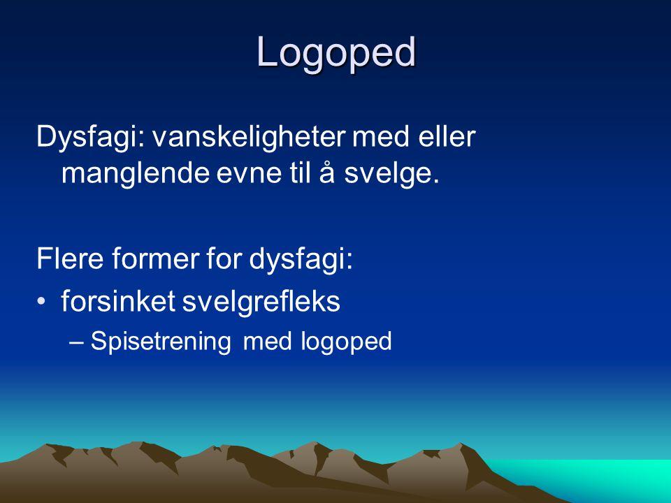 Logoped Dysfagi: vanskeligheter med eller manglende evne til å svelge.
