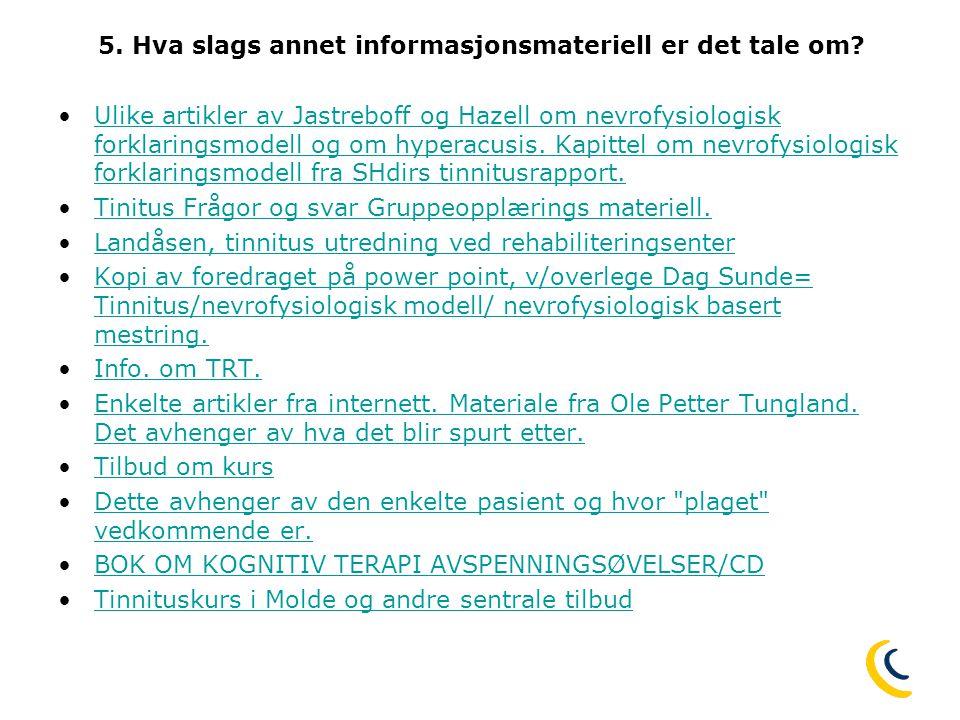 26.08.2008 14:35 www.questback.com Undersøkelse av tinnitustilbudet ved hørselssentralene 9 6.