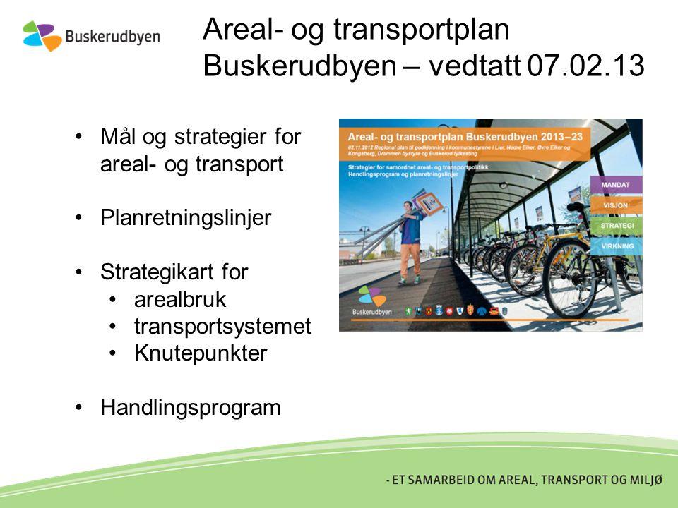 Areal- og transportplan Buskerudbyen – vedtatt 07.02.13 •Mål og strategier for areal- og transport •Planretningslinjer •Strategikart for •arealbruk •t