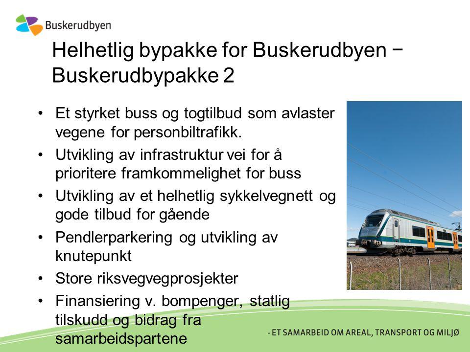 Helhetlig bypakke for Buskerudbyen − Buskerudbypakke 2 •Et styrket buss og togtilbud som avlaster vegene for personbiltrafikk. •Utvikling av infrastru