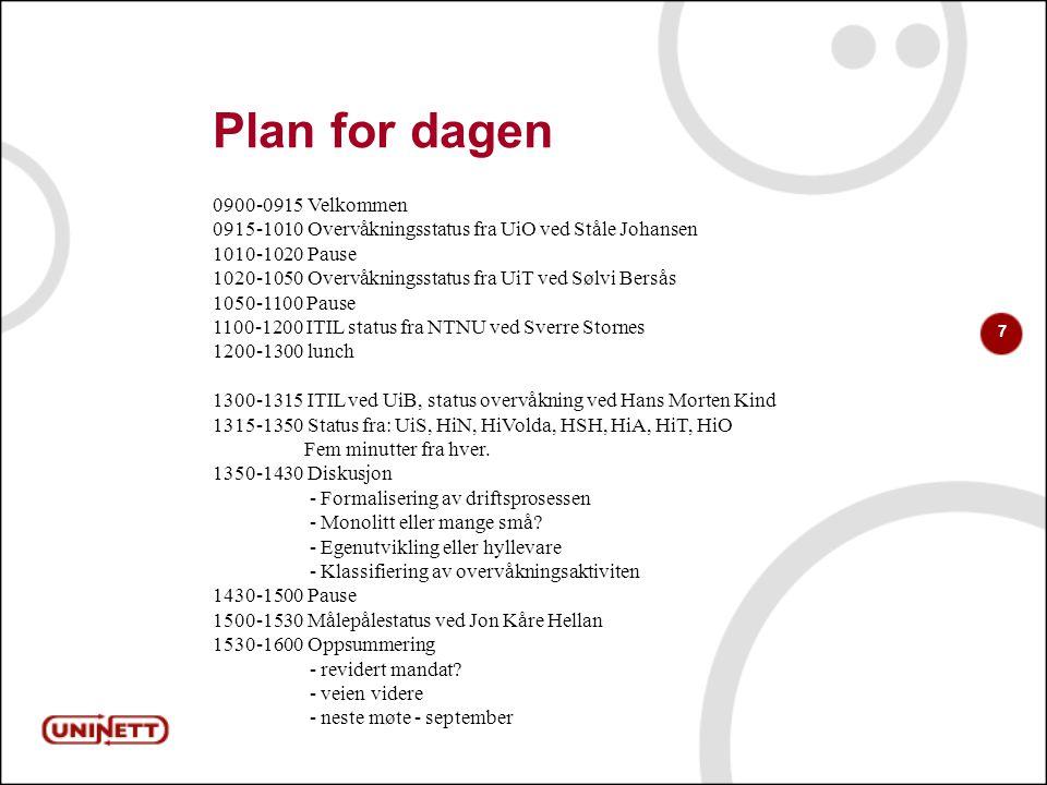 7 Plan for dagen 0900-0915 Velkommen 0915-1010 Overvåkningsstatus fra UiO ved Ståle Johansen 1010-1020 Pause 1020-1050 Overvåkningsstatus fra UiT ved