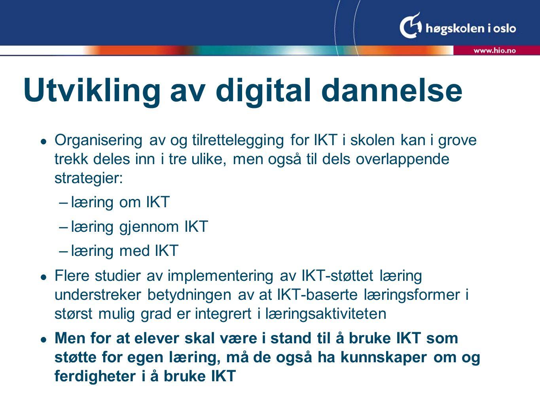 Utvikling av digital dannelse  Organisering av og tilrettelegging for IKT i skolen kan i grove trekk deles inn i tre ulike, men også til dels overlap