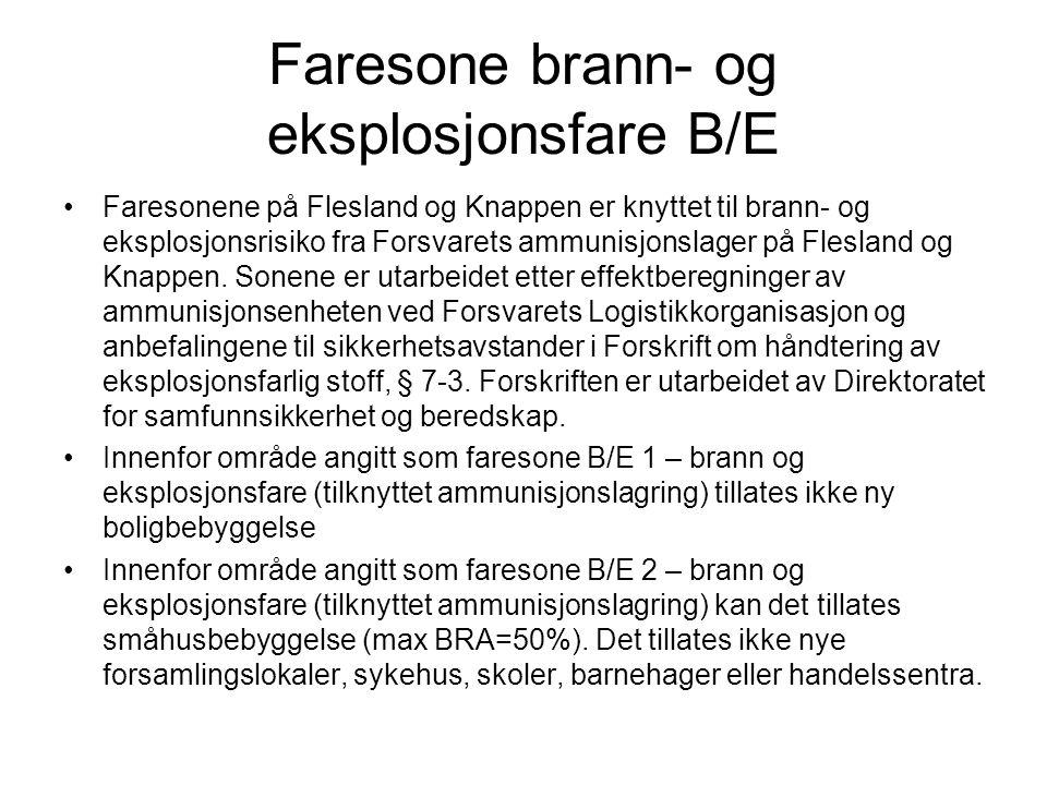 Faresone brann- og eksplosjonsfare B/E •Faresonene på Flesland og Knappen er knyttet til brann- og eksplosjonsrisiko fra Forsvarets ammunisjonslager p