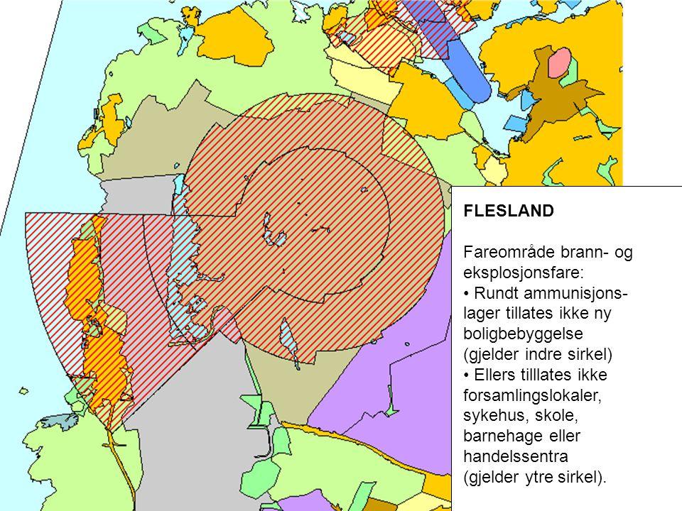 FLESLAND Fareområde brann- og eksplosjonsfare: • Rundt ammunisjons- lager tillates ikke ny boligbebyggelse (gjelder indre sirkel) • Ellers tilllates i
