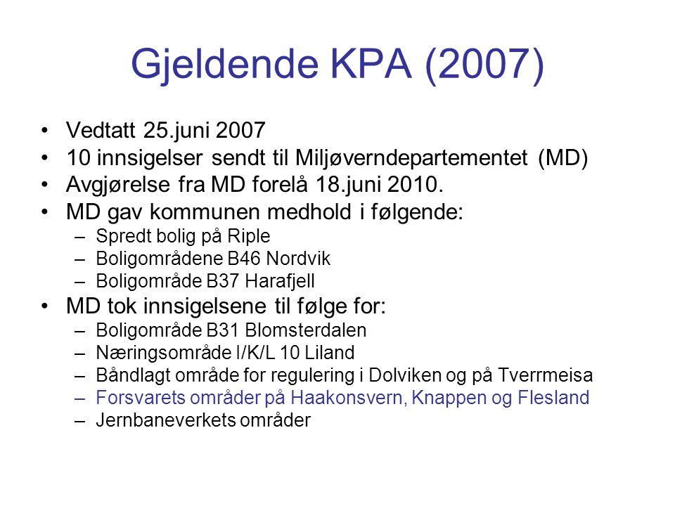 Gjeldende KPA (2007) •Vedtatt 25.juni 2007 •10 innsigelser sendt til Miljøverndepartementet (MD) •Avgjørelse fra MD forelå 18.juni 2010. •MD gav kommu