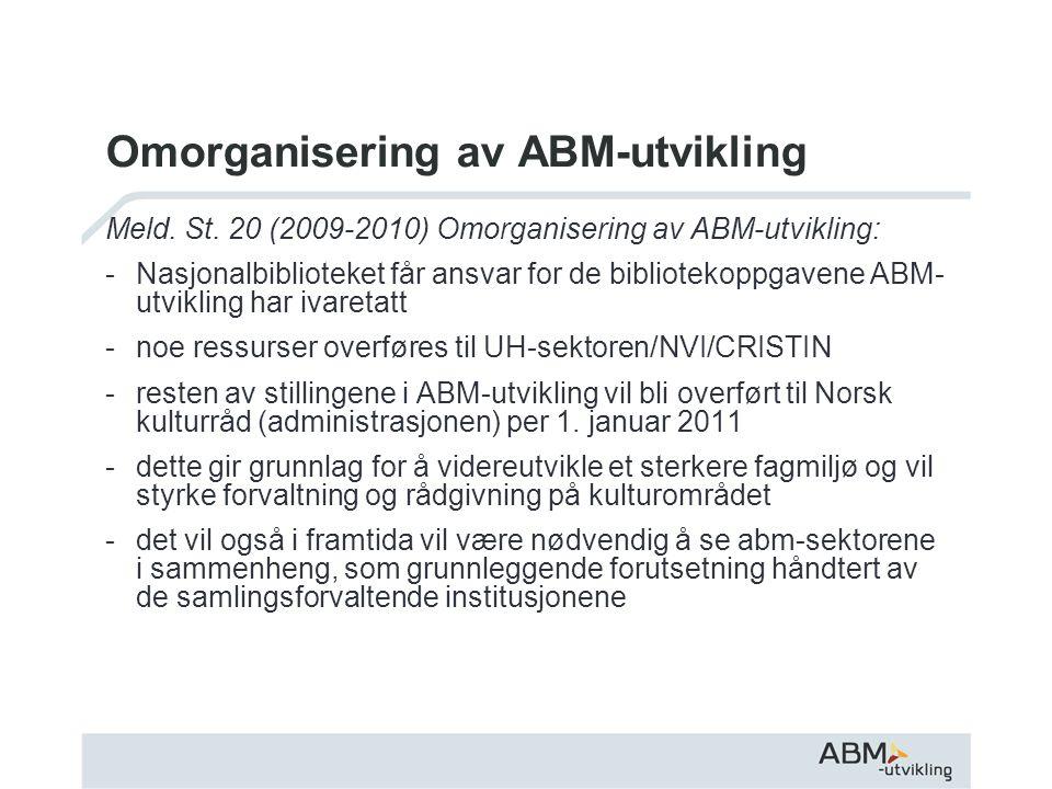 Omorganisering av ABM-utvikling Meld. St.
