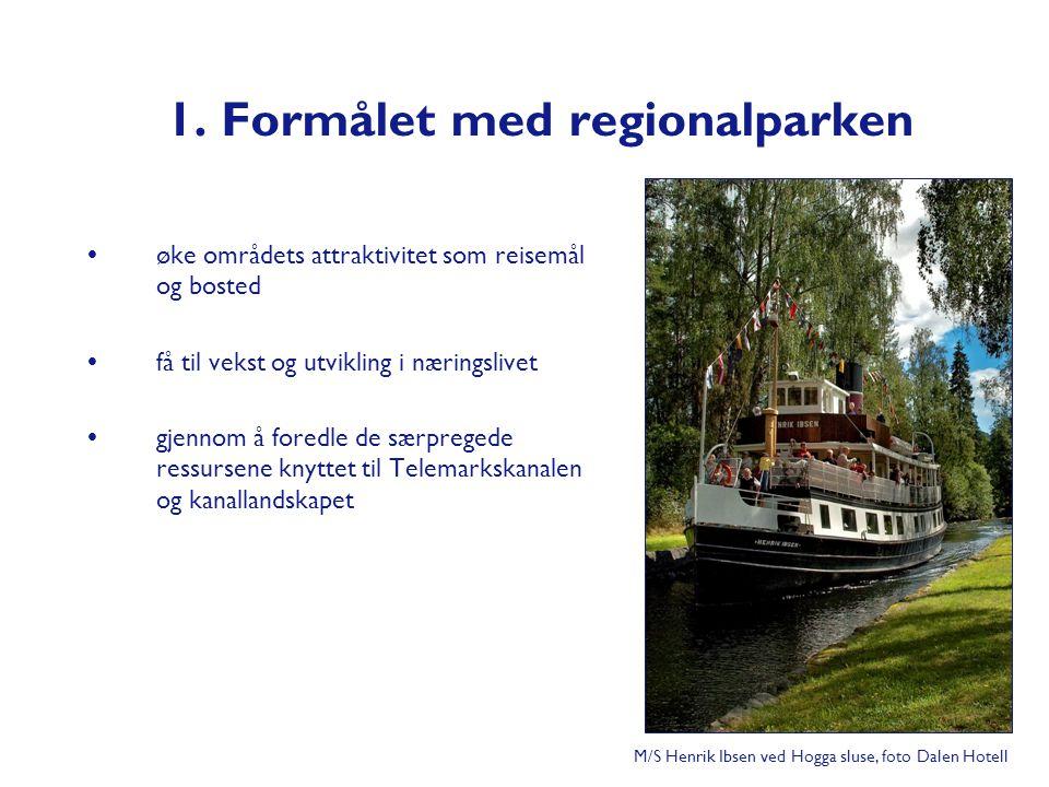 1. Formålet med regionalparken  øke områdets attraktivitet som reisemål og bosted  få til vekst og utvikling i næringslivet  gjennom å foredle de s