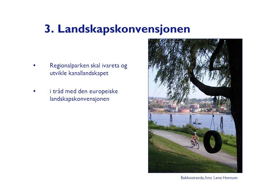 3. Landskapskonvensjonen  Regionalparken skal ivareta og utvikle kanallandskapet  i tråd med den europeiske landskapskonvensjonen Bakkestranda, foto