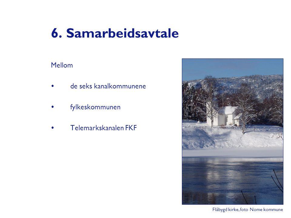 6. Samarbeidsavtale Mellom  de seks kanalkommunene  fylkeskommunen  Telemarkskanalen FKF Flåbygd kirke, foto Nome kommune