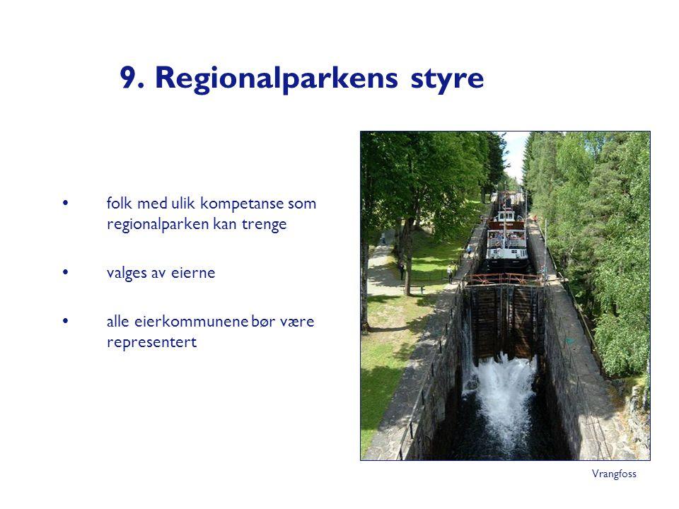 9. Regionalparkens styre  folk med ulik kompetanse som regionalparken kan trenge  valges av eierne  alle eierkommunene bør være representert Vrangf
