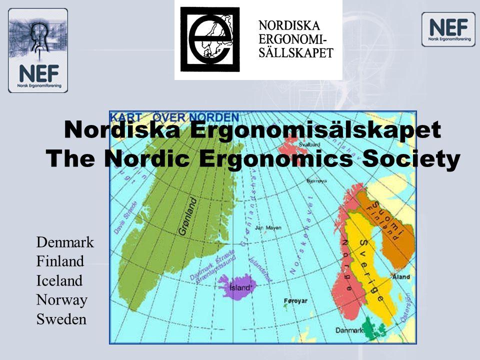 Nordisk samarbeid i mer enn 30 år Nordiska Ergonomisälskapet The Nordic Ergonomics Society Denmark Finland Iceland Norway Sweden